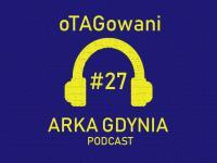 oTAGowani #27 - reforma ekstraklasy / transfery / ostatnie mecze