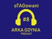 oTAGowani #8 - wygrana z Górnikiem, powrót Vejinovicia i nowy prezes