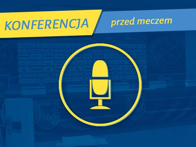 Konferencja prasowa przed meczem z Górnikiem Łęczna